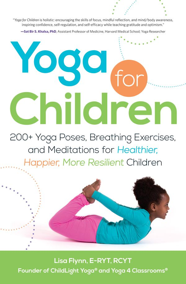 Yoga for Children: 200+ Yoga Poses, Breathing Exercises and